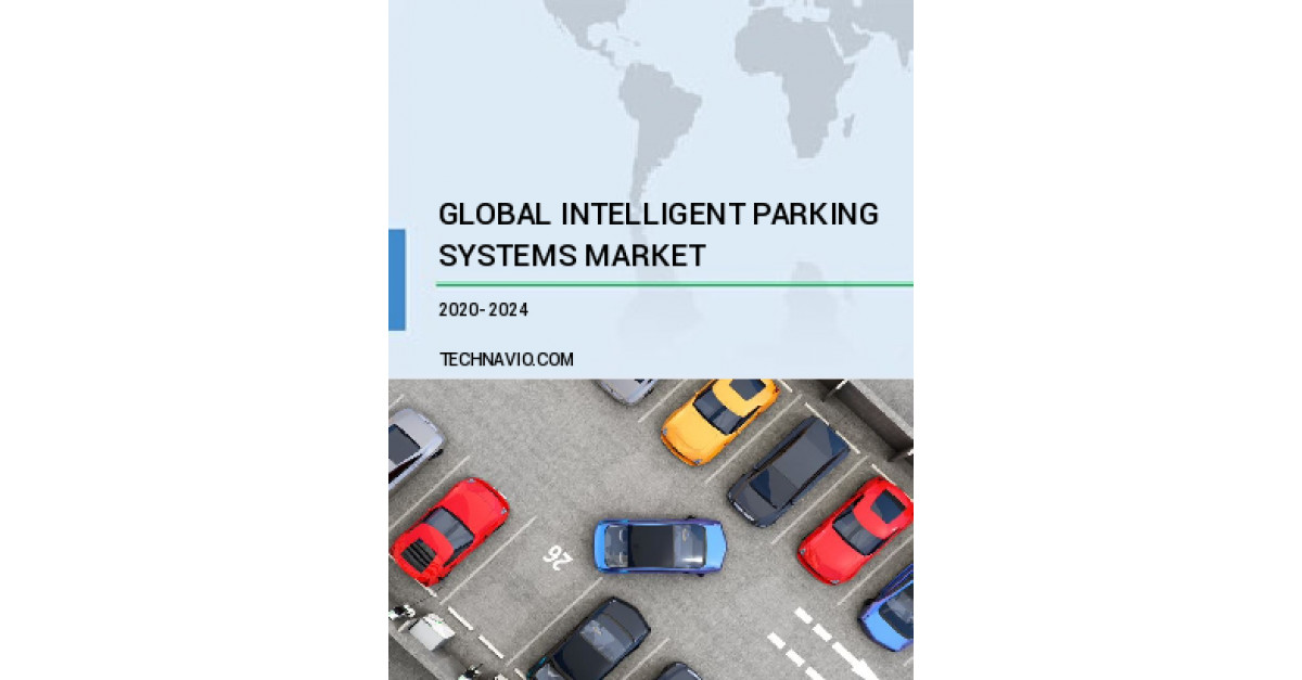 Intelligent Parking Systems Market by Type and Region - Forecast and Analysis 2020-2024