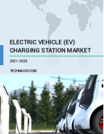 Electric Vehicle (EV) Charging Station Market by Type and Geography - Forecast and Analysis 2021-2025
