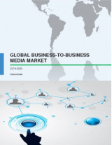 Global Business to Business Media Market 2016-2020